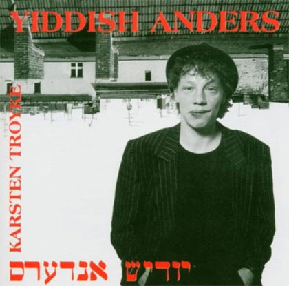 Karsten Troyke - Yiddish Anders