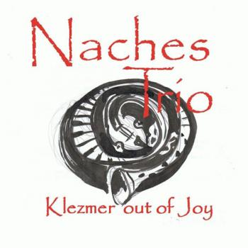 Naches Trio - Klezmer out of Joy